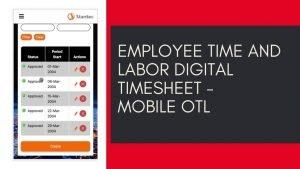 Employee Time and Labor Digital Timesheet - Mobile OTL