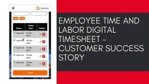 Employee Time and Labor Digital Timesheet - Customer Success Story